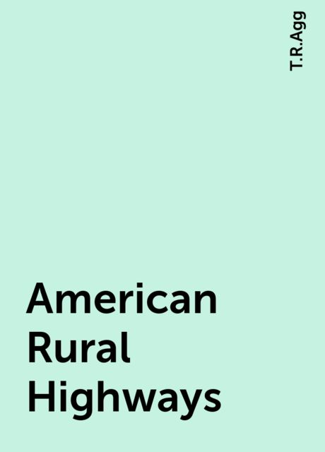 American Rural Highways, T.R.Agg