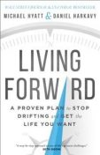 Living Forward, Michael Hyatt