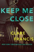Keep Me Close, Clare Francis