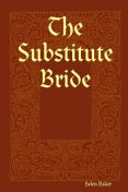 The Substitute Bride, Helen Baker
