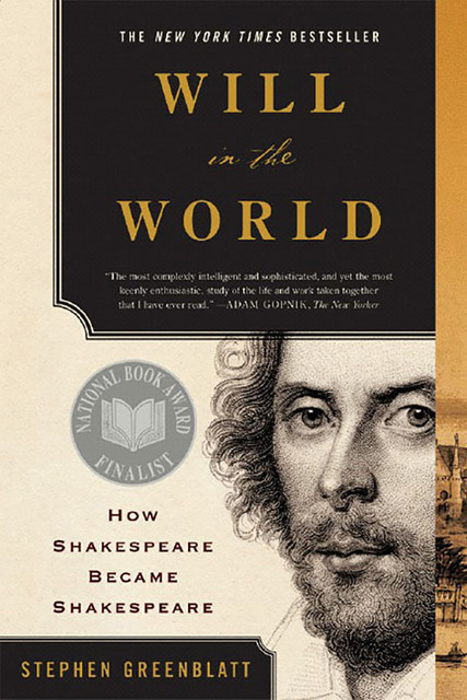 Will in the World: How Shakespeare Became Shakespeare, Stephen Greenblatt