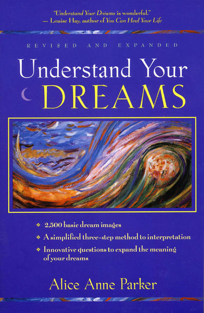 Understand Your Dreams, Alice Anne Parker