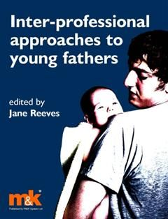 Interprofessional Approaches to Young Fathers, Jane Reeves