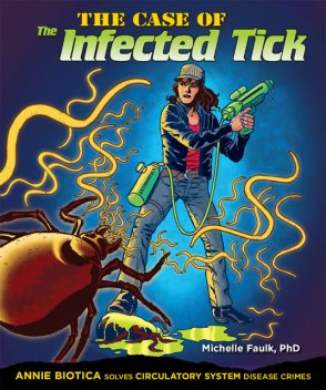The Case of the Infected Tick, Michelle Faulk