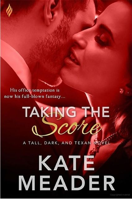 Taking the Score (Tall, Dark, and Texan #2), Kate Meader
