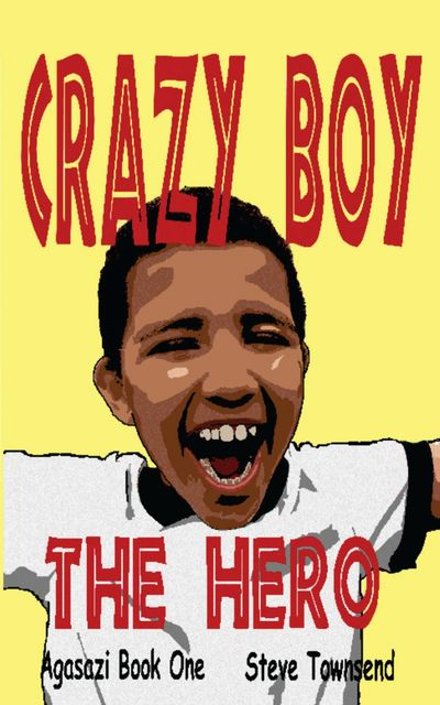 Crazy Boy the Hero, Steve Townsend
