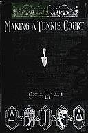 Making a Tennis Court, George Walsh