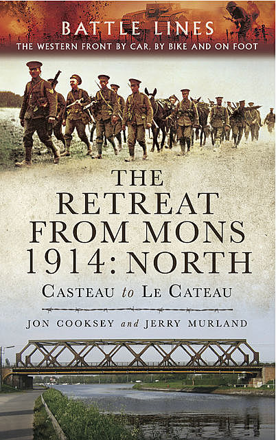 The Retreat from Mons 1914: North, Jerry Murland, Jon Cooksey