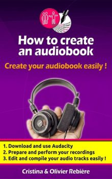 How to create an audio book, Cristina Rebiere, Olivier Rebiere