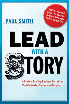 Lead with a Story, Paul Smith