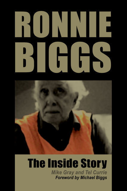 Ronnie Biggs – The Inside Story, Mike Gray, Tel