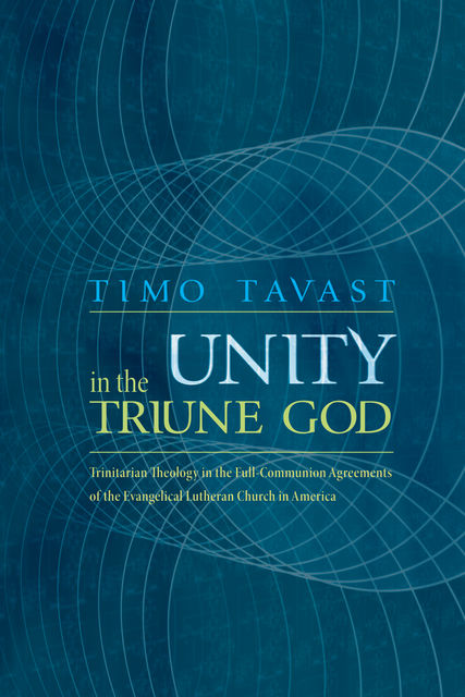 Unity in the Triune God, Timo Tavast