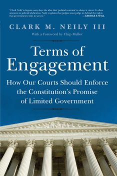 Terms of Engagement, Clark M. Neily III