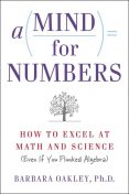A Mind For Numbers, Barbara Oakley