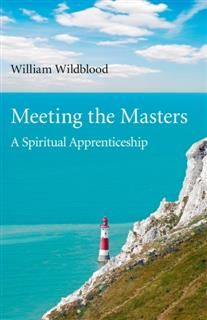 Meeting the Masters, William Wildblood