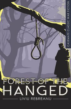 Forest of the Hanged, Liviu Rebreanu