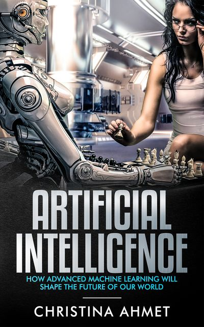 Artificial Intelligence, Christina Ahmet