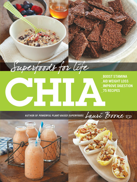Superfoods for Life, Chia, Lauri Boone