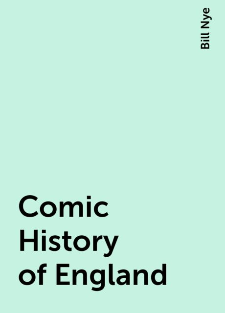 Comic History of England, Bill Nye