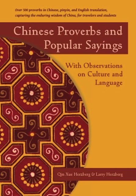 Chinese Proverbs and Popular Sayings, Larry Herzberg, Qin Herzberg