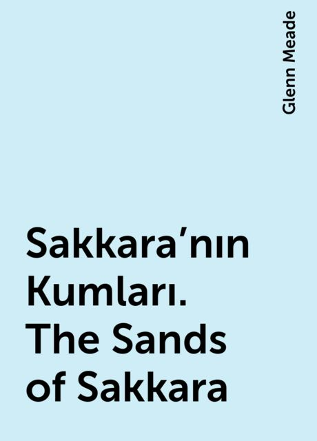 Sakkara'nın Kumları. The Sands of Sakkara, Glenn Meade