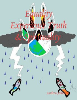 Equality Experience Truth & Spirituality, Andrew Johnston