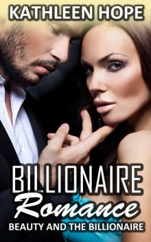 Beauty and the Billionaire, Kathleen Hope