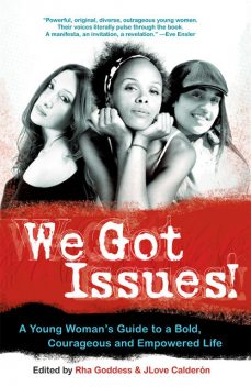 We Got Issues!, Editors, JLove Calderón, Rha Goddess