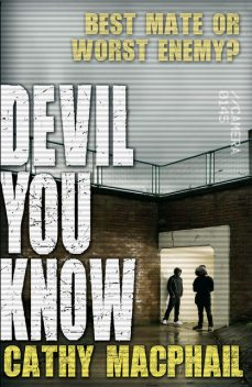 Devil You Know, Cathy MacPhail
