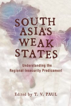 South Asia's Weak States, paul, T.V.