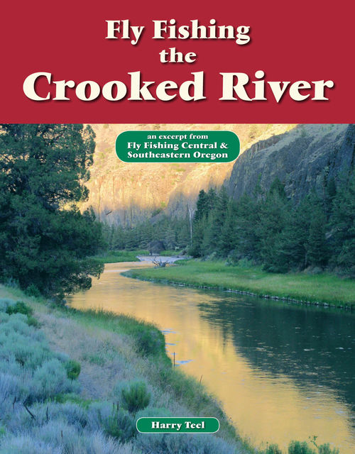 Fly Fishing the Crooked River, Harry Teel