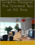 Graphic Designer: The Greatest Tips of All Time, David Rich