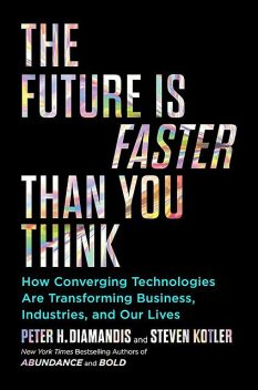 The Future Is Faster Than You Think, Steven Kotler, Peter H.Diamandis