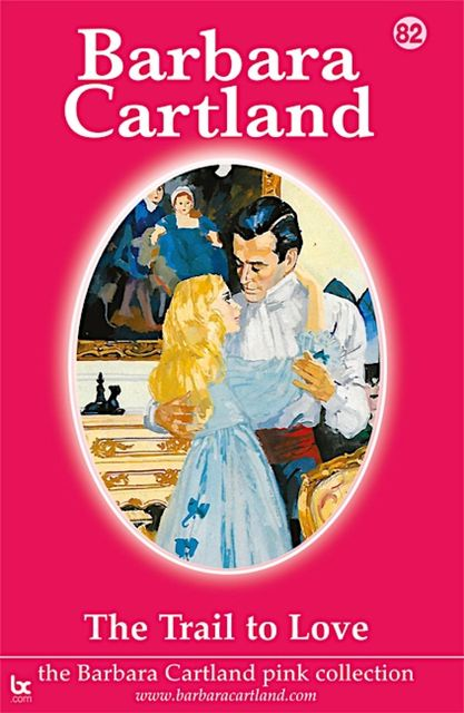 The Trail to Love, Barbara Cartland