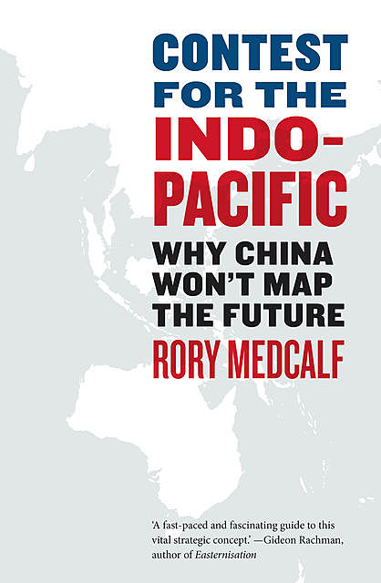 Contest for the Indo-Pacific, Rory Medcalf