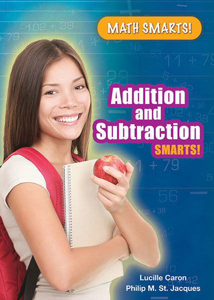 Addition and Subtraction Smarts!, Lucille Caron, Philip M.St.Jacques