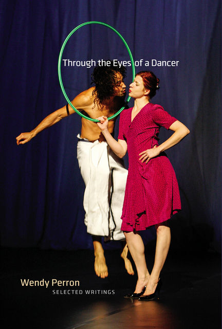 Through the Eyes of a Dancer, Wendy Perron