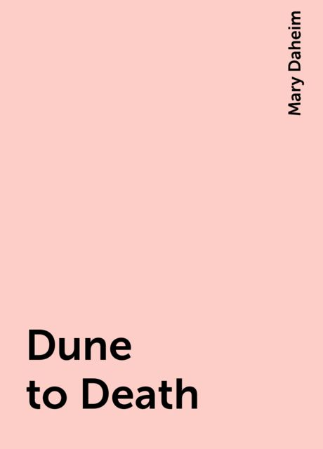 Dune to Death, Mary Daheim