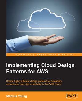 Implementing Cloud Design Patterns for AWS, Marcus Young
