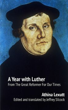 A Year with Luther, Athina Lexutt