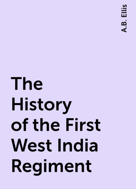 The History of the First West India Regiment, A.B. Ellis