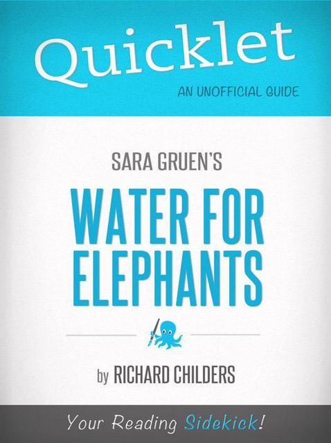 Quicklet on Water for Elephants by Sara Gruen, Richard Childers