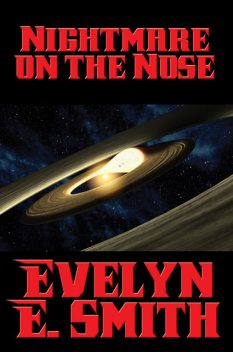 Nightmare on the Nose, Evelyn E.Smith