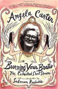 Burning Your Boats: The Collected Short Stories, Angela Carter