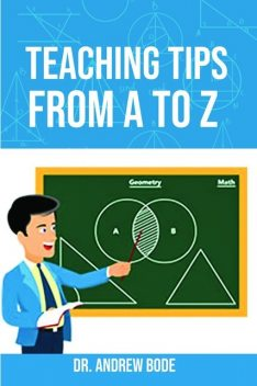 Teaching Tips from A to Z, Andrew Bode