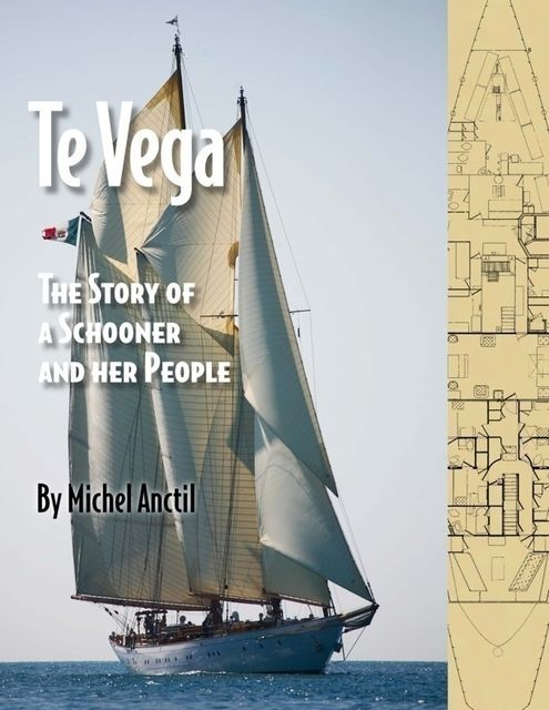 Te Vega – The Story of a Schooner and Her People, Michel Anctil