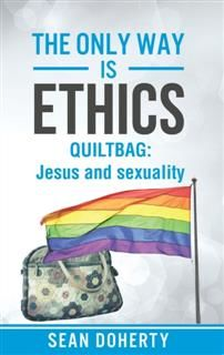 Only Way is Ethics: Quiltbag, Sean Doherty