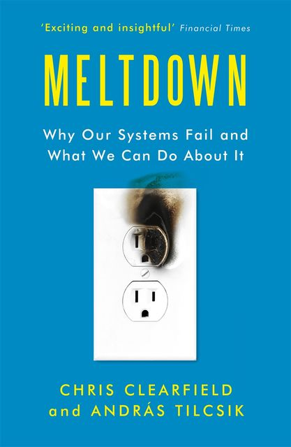 Meltdown, András Tilcsik, Chris Clearfield