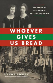 Whoever Gives Us Bread, Lynne Bowen