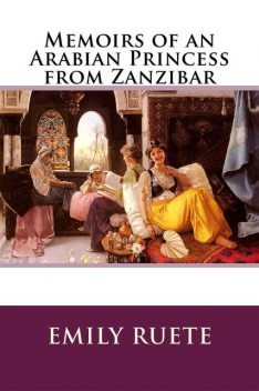 Memoirs of an Arabian Princess from Zanzibar, Emily Ruete
